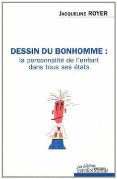 Dessin du bonhomme : La personnalité de l'enfant dans tous ses états: Amazon.fr: Jacqueline Royer, Eric Da silva: Livres