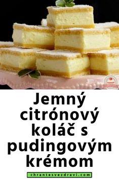 Jemný citrónový koláč s pudingovým krémom Cereal, Pineapple, Deserts, Food And Drink, Fruit, Cooking, Breakfast, Cake, Gardening