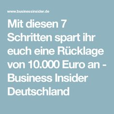 Mit diesen 7 Schritten spart ihr euch eine Rücklage von 10.000 Euro an - Business Insider Deutschland