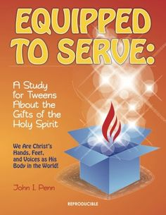 Equipped to Serve:: A Study for Tweens About the Gifts of the Holy Spirit by John I. Catholic Kids, Bible Lessons For Kids, Sunday School Crafts, Catechism, Help Teaching, Spiritual Gifts, Holy Spirit, Tween, Ministry