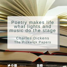 #Quote: Poetry makes life what lights and music do the stage. ~ Charles Dickens