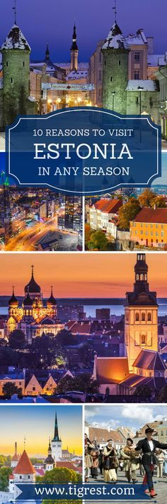 Top 10 reasons for visiting Estonia in any time of the year - why you should consider adding Estonia on your travel itinerary!