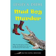 """Mud Bog Murder is rich with heart, strength of character, and independence. A must-read for any lover of mystery!""  MUD BOG MURDER by Lesley A Diehl 