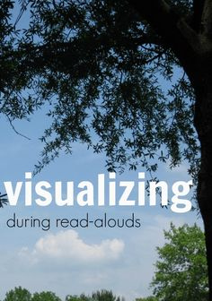 visualizing during read alouds | reading comprehension strategies