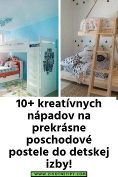 10+ kreatívnych nápadov na prekrásne poschodové postele do detskej izby! Bunk Beds, Toddler Bed, Table, Furniture, Home Decor, Child Bed, Decoration Home, Loft Beds, Room Decor