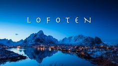 A new life of a postcard - a timelapse postcard from world's most beautiful archipelago - Lofoten