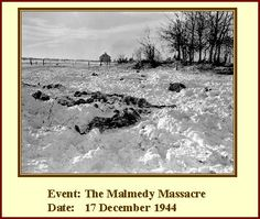 The Malmedy massacre (1944) refers specifically to a war crime in which 84 American prisoners of war were murdered by their German captors near Malmedy, Belgium, during World War II. The massacre was committed on December 17, 1944, at Baugnez crossroads, by members of Kampfgruppe Peiper (part of the 1st SS Panzer Division), a German combat unit, during the Battle of the Bulge.
