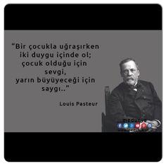 """✔""""Bir uşaqla məşğul olarkən 2 duyğu içində ol; uşaq olduğu üçün sevgi, sabah böyüyəcəyi üçün hörmət...."""" #Lousis_Pasteur"""