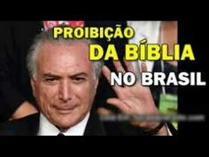 🔴Michel Temer vai proibir Bíblia no Brasil agora em 2017?