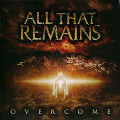 All That Remains - Overcome: CD, Album For Sale | Discogs Warrel Dane, Howard Jones, Holy Diver, Killswitch Engage, All That Remains, Wicked Good, Sound Studio, Film Director, Cool Things To Buy