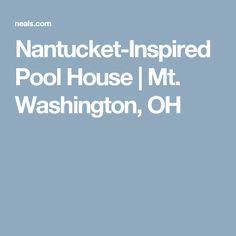 Nantucket-Inspired Pool House | Mt. Washington, OH