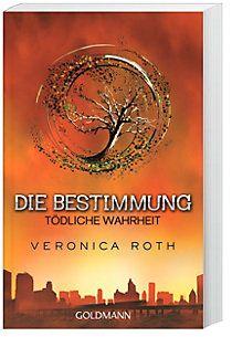 Die Bestimmung - Tödliche Wahrheit Buch bei Weltbild.de bestellen
