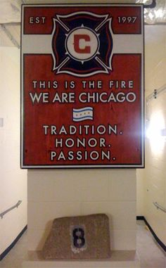 Tradition, Honor, Passion - the tunnel  Chicago Fire Soccer