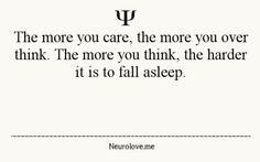 The more you think. Psychology Fact