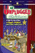 An Unplugged Christmas Simple Plus Series Arrangers: Susie Williams, Luke Gambill Lindsey and her friends are excited! Why? The local TV sta...