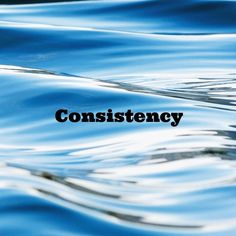 When faced with life's challenges, being consistent can be a tough one.  Here are 4 Areas of Deliberate Consistency