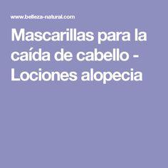 Mascarillas para la caída de cabello - Lociones alopecia