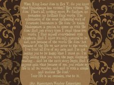 """When King Lear dies in Act V, do you know what Shakespeare has written? He's written """"He dies."""" That's all, nothing more. No fanfare, no metaphor, no brilliant final words. The culmination of the most influential work of dramatic literature is """"He dies."""" It takes Shakespeare, a genius, to come up with """"He dies."""" [...] And I know it's only natural to be sad, but not because of the words """"He dies."""" but because of the life we saw prior to the words [...] - Mr. Magorium's Wonder Emporium"""