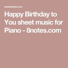 Happy Birthday to You sheet music for Piano - 8notes.com
