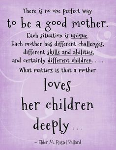 To be a good mother ...