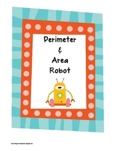 Students to build a robot using grid paper with a predetermined perimeter or area of each body part.  This product is available in my fun with peri...