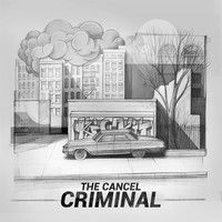 THE CANCEL - CRIMINAL by Kickit Records on SoundCloud