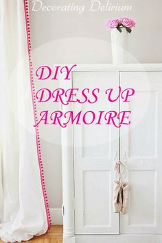 DIY Dress Up Armoire. Re Purpose An Old Computer Armoire Into A Dress Up. Girls  Dress UpLittle ...