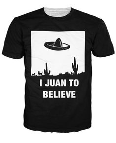 I Juan to Believe T-Shirt – Paragon Apparel