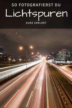 Lichtspuren fotografieren – kurz erklärt