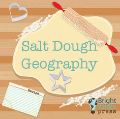 Salt Dough Geography ▬ Bright Ideas Press, Christian Homeschool Curriculum
