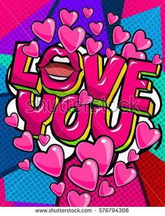 Love you word bubble. Message in pop art comic style. I Love You So Much Quotes, I Love You Signs, Love You Babe, Beautiful Love Images, I Love You Images, Pink Wallpaper Girly, Pop Art Wallpaper, Intuition Quotes, Abstract Face Art