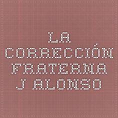 La corrección fraterna - J. Alonso