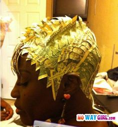 So you paid someone to cut up your dollar bills to glue to your head?!?