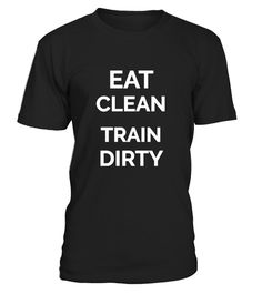 """# Train dirty, Eat clean .  Special Offer, not available in shops      Comes in a variety of styles and colours      Buy yours now before it is too late!      Secured payment via Visa / Mastercard / Amex / PayPal / iDeal      How to place an order            Choose the model from the drop-down menu      Click on """"Buy it now""""      Choose the size and the quantity      Add your delivery address and bank details      And that's it!"""