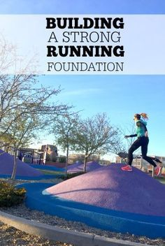 How to build a strong running foundation to prevent injury and run for a lifetime!