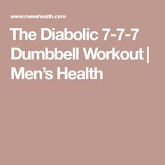 ​The Diabolic 7-7-7 Dumbbell Workout​ | Men's Health