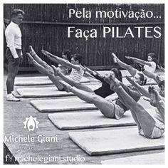 Faça Pilates... Pela motivação...