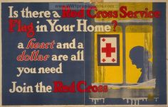 Is there a Red Cross service flag in your home? A heart and a dollar are all you need - Join the Red Cross. LOC Summary: Poster showing a Red Cross card in a window, with silhouette of a woman within. LOC Notes: Copyright Wells Fargo & Company. Date Created/Published: New York : Seiter & Kappes Litho. Co., 1917. Propaganda World War 1 poster provided by LOC. Original medium: 1 print (poster) : lithograph, color ; 88 x 136 cm.