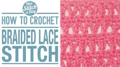 Crochet Tutorial: How to Crochet the Braided Lace Stitch. Click link to learn this stitch:  http://newstitchaday.com/how-to-crochet-the-braided-lace-stitch/  #yarn #crocheting