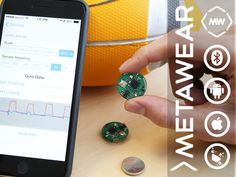 MetaWear is a highly integrated Bluetooth Sensor module that can power solutions the size of a button and runs on a Coin cell battery.