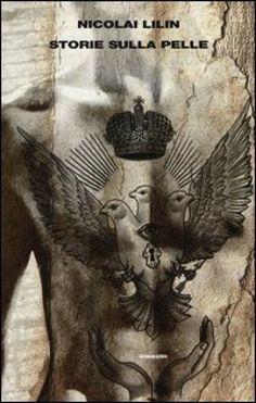 62 best nicolai lilin images on pinterest design tattoos russia nicolai lilin storie sulla pelle fandeluxe Choice Image