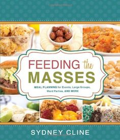 The Paperback of the Feeding the Masses: Meal Planning for Events, Large Groups, Ward Parties, and More by Sydney Cline at Barnes & Noble. Cooking For A Group, Cooking On A Budget, Bulk Cooking, Freezer Cooking, Slow Cooking, Wine Recipes, Cooking Recipes, Crowd Recipes, Budget Recipes