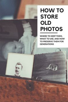 The proper way to store old photos.