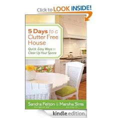 Kindle Store: Amazon.com: 5 Days to a Clutter-Free House: Quick, Easy Ways to Clear Up Your Space eBook: Sandra Felton, Marsha Sims $2.99 as of now