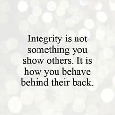 Quote About Integrity Idea Quote About Integrity. Here is Quote About Integrity Idea for you. Quote About Integrity integrity is when you think about it all of the important. Quotable Quotes, Wisdom Quotes, True Quotes, Great Quotes, Words Quotes, Quotes To Live By, Motivational Quotes, Inspirational Quotes, Got Your Back Quotes