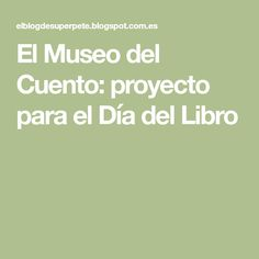 El Museo del Cuento: proyecto para el Día del Libro