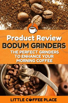 Searching for a new coffee grinder? Bodum has you covered with a solid selection of excellent coffee grinders. #littlecoffeeplace #coffeegrinder #bodum #coffee #coffeebeans
