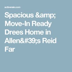 Spacious & Move-In Ready Drees Home in Allen's Reid Far