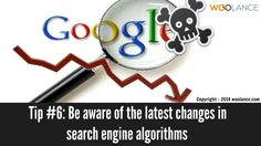 Tip #6: Be aware of the latest changes in search engine algorithms - Woolance #SEO https://www.woolance.com/service/seo-and-ppc