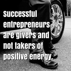 Successful entrepreneurs are givers and not takers of positive energy.  #entrepreneur #entrepreneurs #business #success #inspiration #inspirational #motivation #motivational #smallbusiness #successful #richlife #motivationmonday #mondaymotivation #gymmotivation #luxury #luxurylifestyle #millionaire #quoteoftheday #quote #quotes #quotestoliveby #money #moneyteam #makemoney #lovequotes #pinquotes #classy #sayings #leadership #wealth